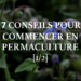 7 conseils pour commencer un jardin en permaculture [1/2]